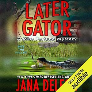Excerpt: Later Gator audiobook by Jana DeLeon