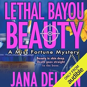 Excerpt: Lethal Bayou Beauty audiobook by Jana DeLeon