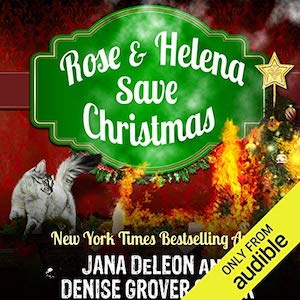Rose and Helena Save Christmas audiobook by Jana DeLeon